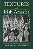 Textures of Irish America, Lawrence J. McCaffrey, 0815605218