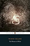 The Woman in White (Penguin Classics) by Wilkie Collins (2003-04-29)