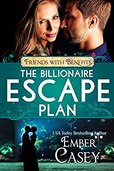 The Billionaire Escape Plan: A Billionaire Friends to Lovers Romance (Friends with Benefits) by [Casey, Ember, Riot, Lucy]