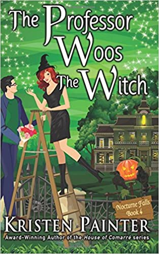 The Professor Woos The Witch: Volume 4 (Nocturne Falls)