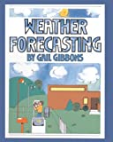Weather Forecasting, Gail Gibbons, 0785705473