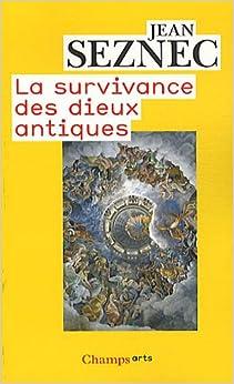 La survivance des dieux antiques : Essai sur le rôle de la tradition mythologique dans lhumanisme et dans lart de la Renaissance