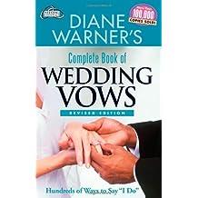 Diane Warner S Complete Book Of Wedding Vows Revised