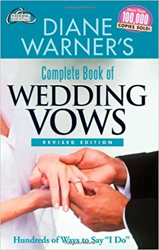 Diane Warners Complete Book Of Wedding Vows Hundreds Ways To Say I Do Hal Leonard Essentials Warner 9781564148162 Amazon