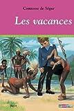 """Les Vacances, suivi de """"Histoire de la princesse Rosette"""""""