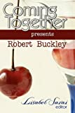 Coming Together Presents: Robert Buckley, Robert Buckley, 1451560737