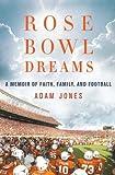 Rose Bowl Dreams, Adam Jones, 0312373694