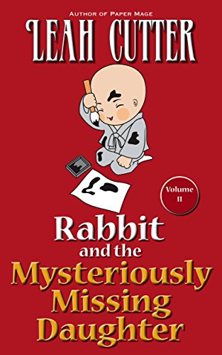 Rabbit and the Mysteriously Missing Daughter (Rabbit Stories Book 2) by [Cutter, Leah ]