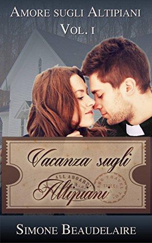 Vacanza sugli altipiani (Amore sugli altipiani vol.1) (Italian Edition) by [Beaudelaire, Simone]