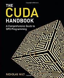CUDA Handbook: A Comprehensive Guide to GPU Programming, The by Nicholas Wilt (2013-06-22)