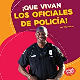 Que vivan los oficiales de policía / Hooray for Police Officers (Que Vivan Los Ayudantes Comunitarios / Hooray for Community Helpers) (Spanish ... comunitarios / Hooray for Community Helpers)