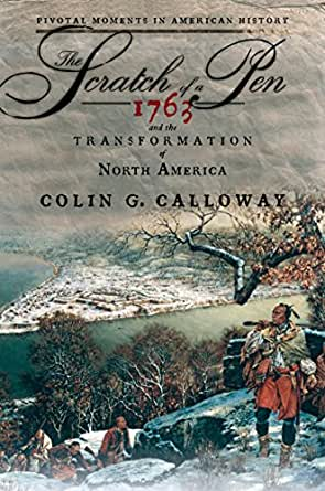 the scratch of a pen 1763 Get this from a library the scratch of a pen : 1763 and the transformation of north america [colin g calloway] -- from the publisher: in this superb volume in oxford's acclaimed pivotal moments series, colin calloway reveals how the treaty of paris of 1763 had a profound effect on american history, setting in.