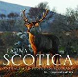Fauna Scotica : People and Animals in Scotland, Low, Mary and Pullar, Polly, 1841585610