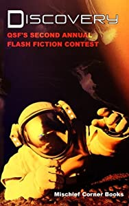 Discovery: QSF's Second Annual Flash Fiction Contest (QSF Flash Fiction) (Volume 1)