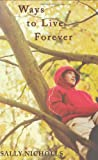 Ways to Live Forever, Sally Nicholls, 0545069483
