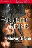 Forbidden Desires [Tri-Omega Mates 2] (Siren Publishing Menage Amour Manlove)