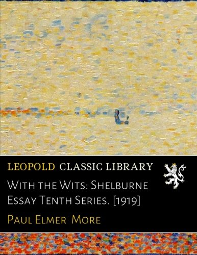 Download With the Wits: Shelburne Essay Tenth Series. [1919] pdf epub