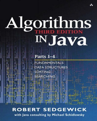 By Robert Sedgewick - Algorithms in Java, Third Edition, Parts 1-4: Fundamentals, Data Structures, Sorting, Searching: 3rd (third) Edition by Addison-Wesley