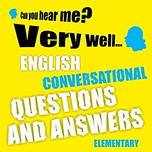 English conversational questions and answers (elementary) Audiobook