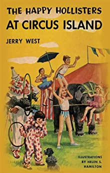 The Happy Hollisters at Circus Island: (Volume 8) by [West, Jerry]