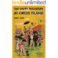 The Happy Hollisters at Circus Island: (Volume 8)