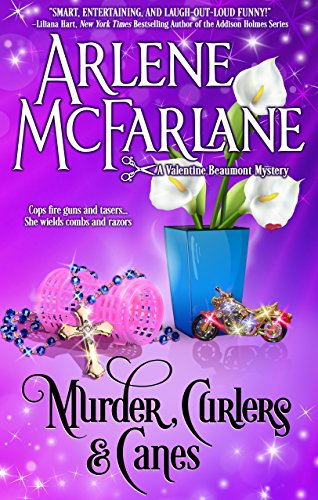 Murder, Curlers, and Canes: A Valentine Beaumont Mystery (The Murder, Curlers Series Book 2) by [McFarlane, Arlene]