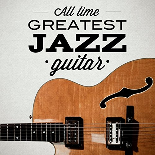 All Time Greatest Jazz Guitar