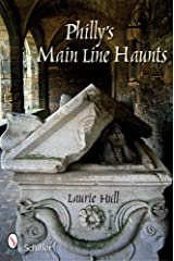 Philly's Main Line Haunts by Laurie Hull (2009-03-01) Paperback