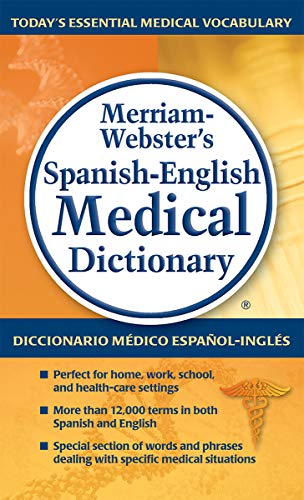 Merriam-Websters Spanish-English Medical Dictionary, Newest Edition (Spanish and English Edition) Merriam-Webster
