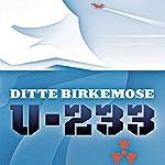 U-233 | Ditte Birkemose