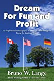 Dream for Fun and Profit, Bruno W. Lange, 1420807110
