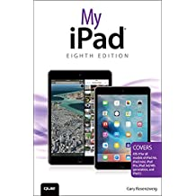 My iPad (Covers iOS 9 for iPad Pro, all models of iPad Air and iPad mini, iPad 3rd/4th generation, and iPad 2) (8th Edition)