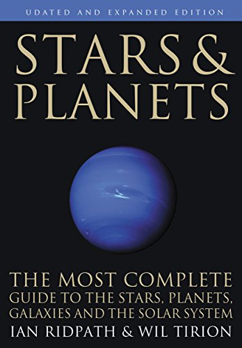 Stars and Planets – The Most Complete Guide to the Stars, Planets, Galaxies, and Solar System – Updated and Expanded Edition