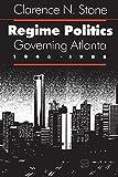 Regime Politics: Governing Atlanta, 1946-1988