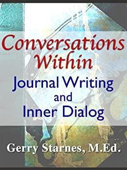 Conversations Within: Journal Writing and Inner Dialog by [Starnes, Gerry]