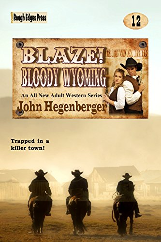 Blaze! Bloody Wyoming (Blaze Western Series Book 12)