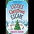 Lizzie's Christmas Escape: A sparkling feel good Christmas romance