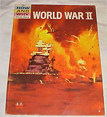 The How and Why Wonder Book of World War II (How and Why Wonder Books) 1962