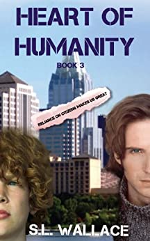 Heart of Humanity (Reliance on Citizens Makes Us Great! Book 3) by [Wallace, S. L.]
