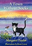 A Town Without Socks, Margaret Taylor, 0983371164