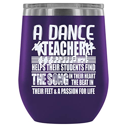 Mom Mug-Steel Stemless Wine Glass Tumbler, The Song In Their Heart Wine Tumbler, I Am A Dance Teacher Vacuum Insulated Wine Tumbler (Wine Tumbler 12Oz - Purple)]()