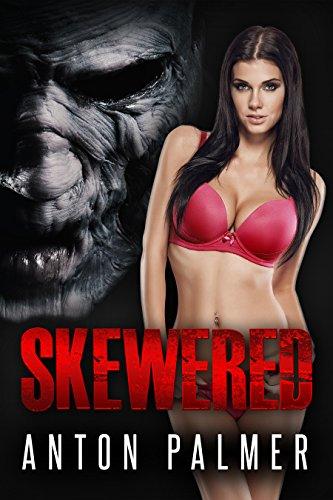 Skewered erotic horror Anton Palmer ebook