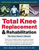img - for Total Knee Replacement and Rehabilitation: The Knee Owner's Manual by M.D. Daniel J. Brugioni (2004-07-26) book / textbook / text book