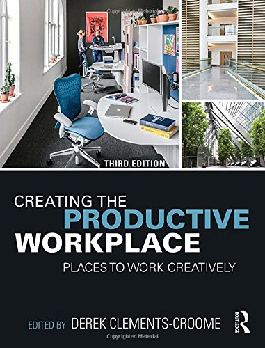 Creating the Productive Workplace: Places to Work Creatively by Routledge