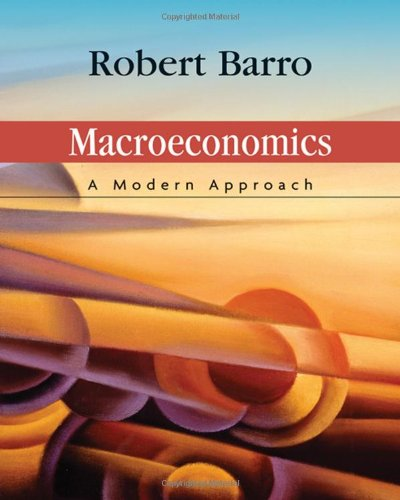 Macroeconomics: A Modern Approach (Available Titles CengageNOW)