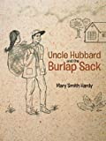 Uncle Hubbard and the Burlap Sack, Mary Smith Hardy, 1475901798