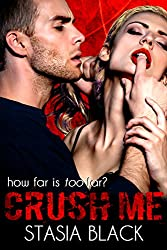 Crush Me: A Dark Erotic Love Story