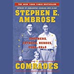 Comrades: Brothers, Fathers, Sons, Pals | Stephen E. Ambrose