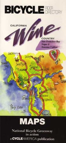 Bicycle Rider Wine (Bicycle Rider Director California Wine Country: San Francisco Bay, Napa, & Sonoma Valleys (Cycle America Regional Directories))