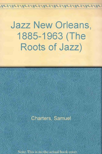 Jazz: New Orleans 1885-1963 (The Roots Of Jazz)